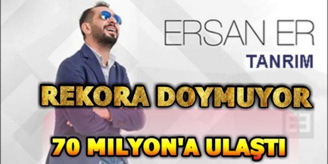 Ersan Er Rekora Doymuyor